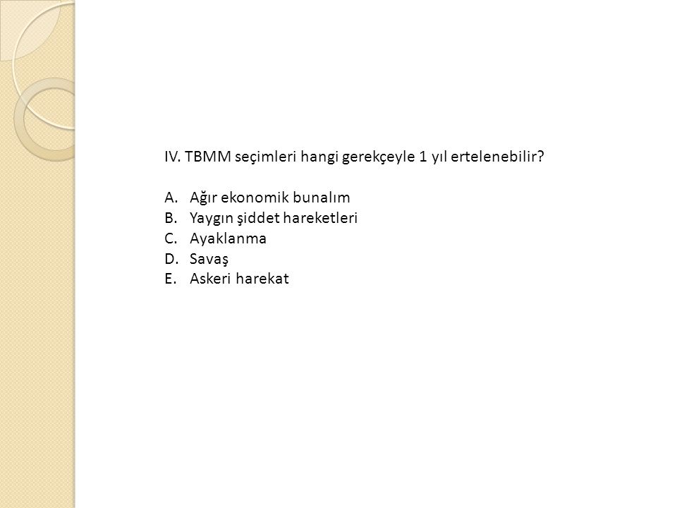 IV. TBMM seçimleri hangi gerekçeyle 1 yıl ertelenebilir