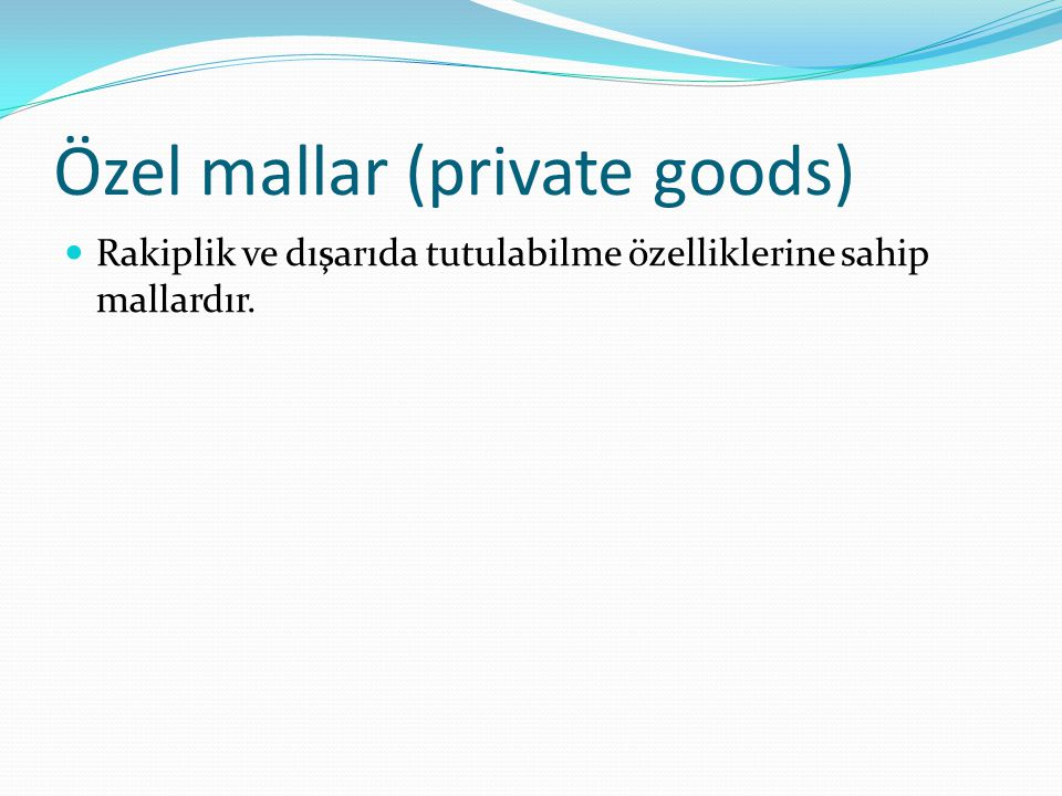 Özel mallar (private goods)