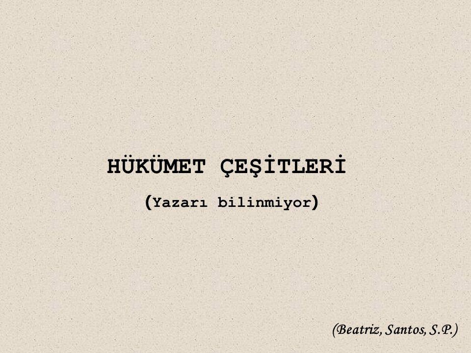 HÜKÜMET ÇEŞİTLERİ (Yazarı bilinmiyor) (Beatriz, Santos, S.P.)