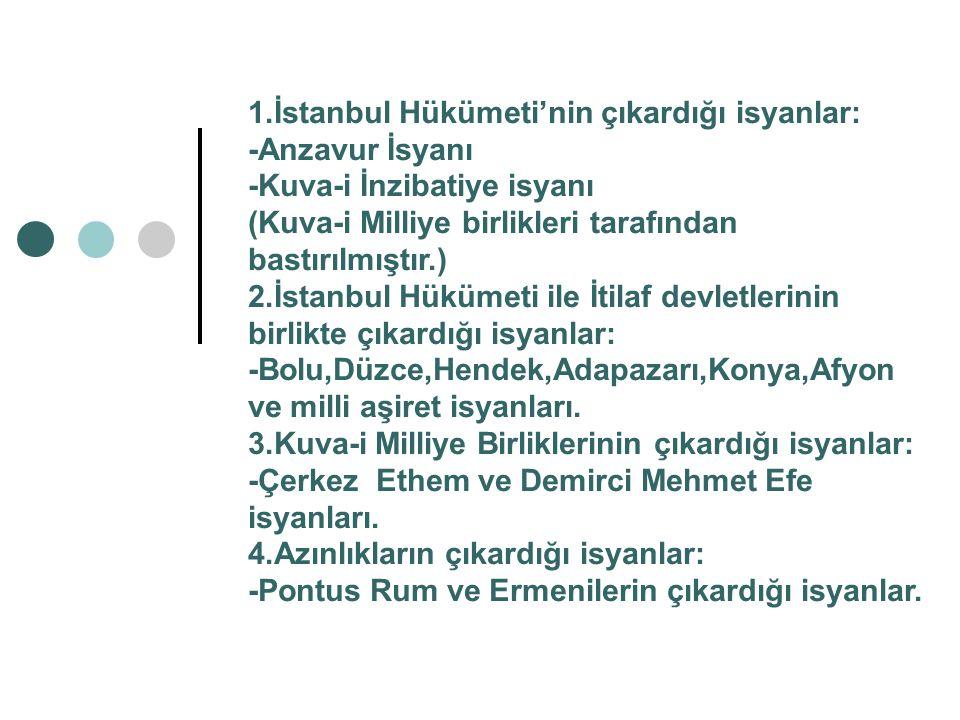1.İstanbul Hükümeti'nin çıkardığı isyanlar: