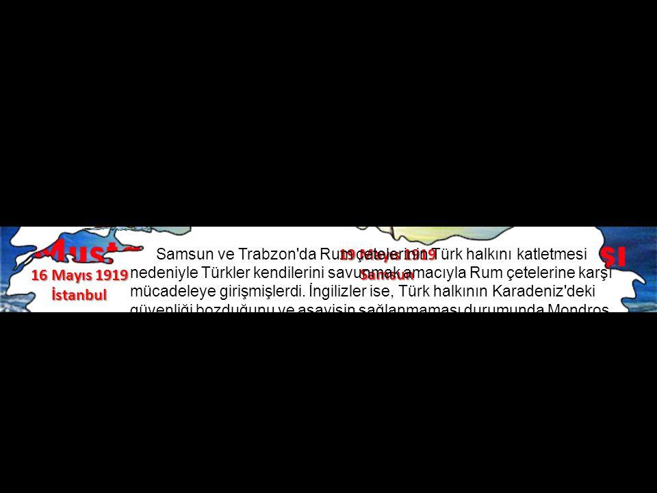 19 Mayıs 1919 Samsun 16 Mayıs 1919 İstanbul
