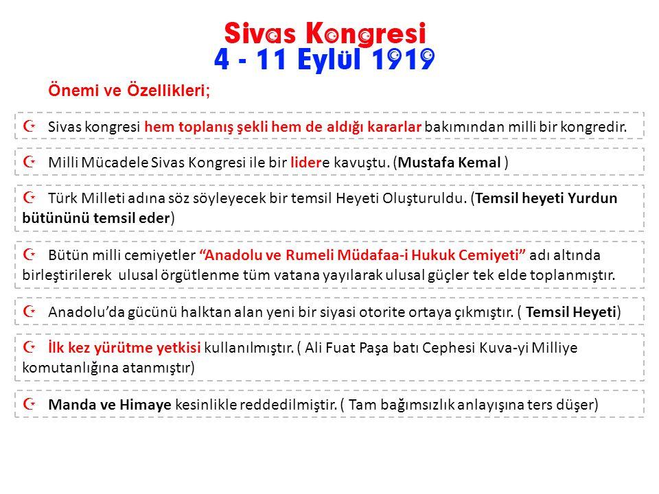 Önemi ve Özellikleri; Sivas kongresi hem toplanış şekli hem de aldığı kararlar bakımından milli bir kongredir.