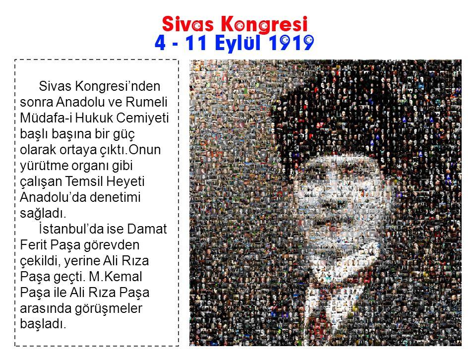 Sivas Kongresi'nden sonra Anadolu ve Rumeli Müdafa-i Hukuk Cemiyeti başlı başına bir güç olarak ortaya çıktı.Onun yürütme organı gibi çalışan Temsil Heyeti Anadolu'da denetimi sağladı.