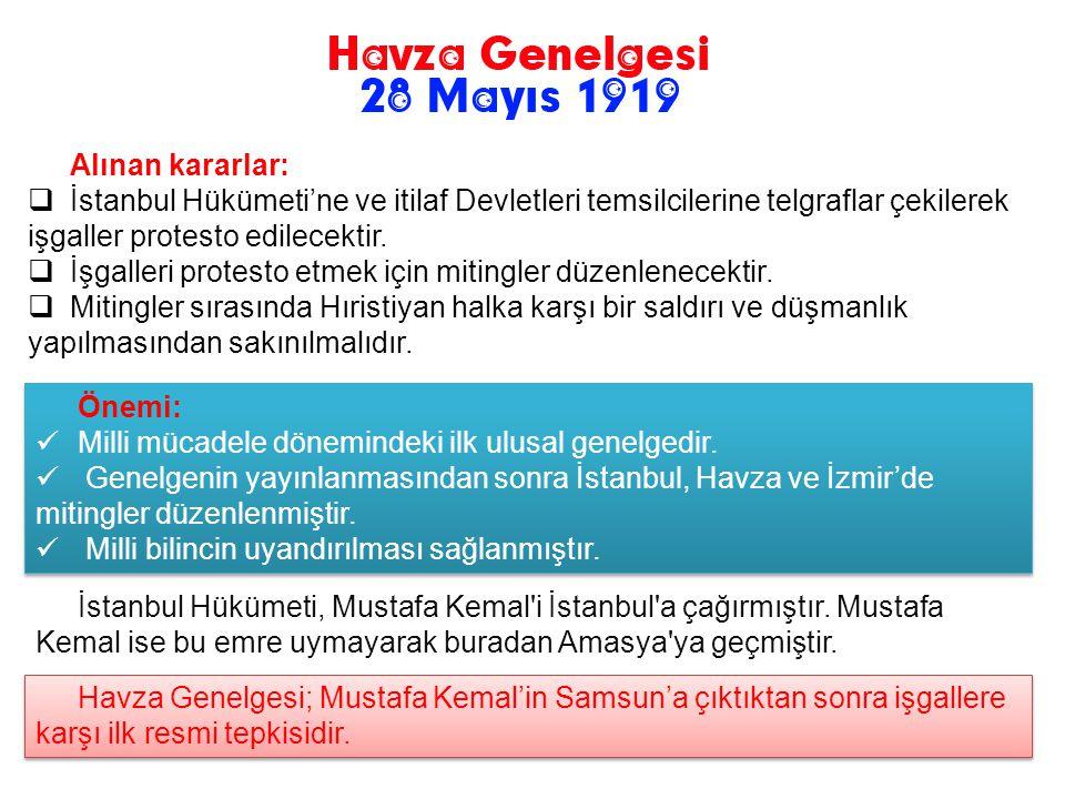 Alınan kararlar: İstanbul Hükümeti'ne ve itilaf Devletleri temsilcilerine telgraflar çekilerek işgaller protesto edilecektir.