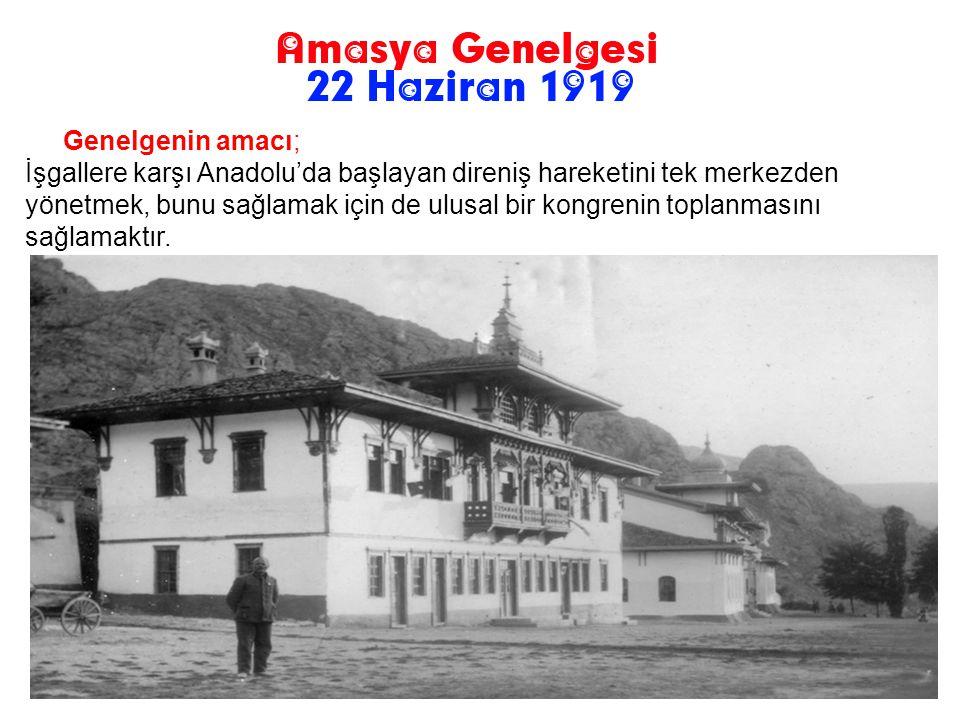 Genelgenin amacı; İşgallere karşı Anadolu'da başlayan direniş hareketini tek merkezden yönetmek, bunu sağlamak için de ulusal bir kongrenin toplanmasını sağlamaktır.