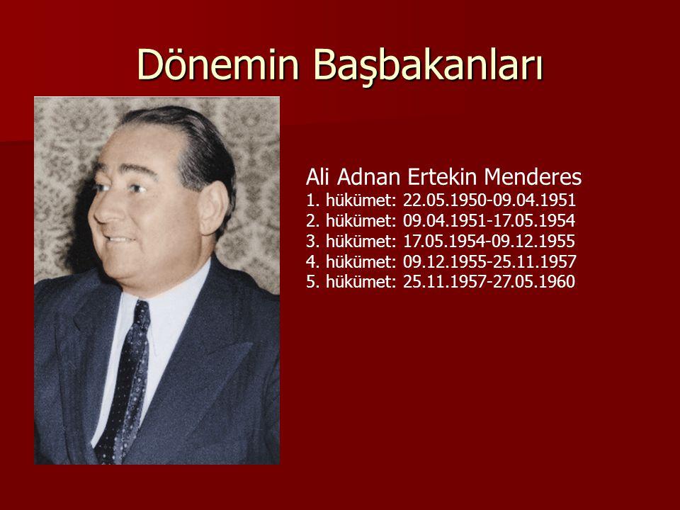 Dönemin Başbakanları Ali Adnan Ertekin Menderes