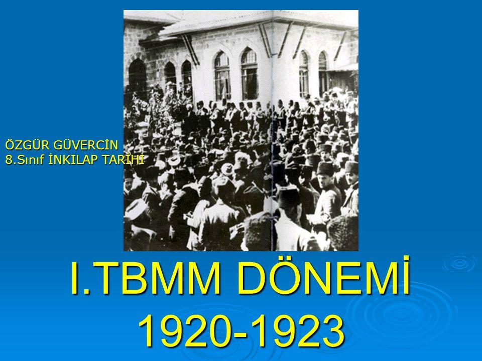 ÖZGÜR GÜVERCİN 8.Sınıf İNKILAP TARİHİ I.TBMM DÖNEMİ 1920-1923
