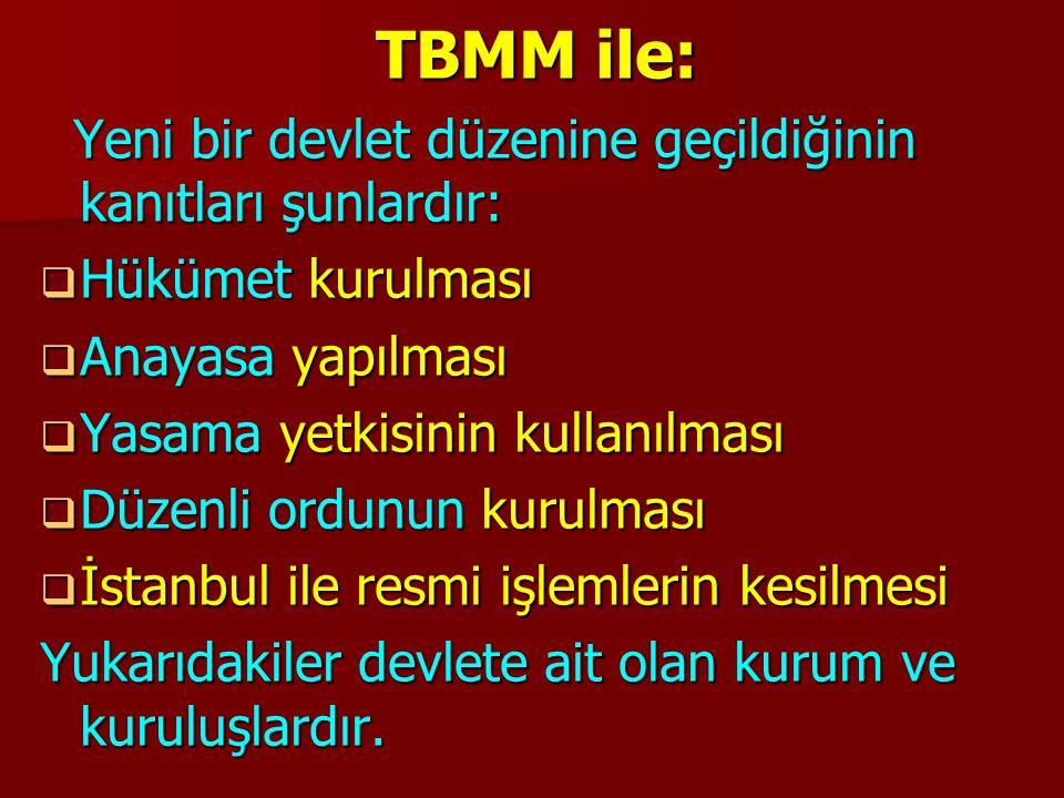 TBMM ile: Yeni bir devlet düzenine geçildiğinin kanıtları şunlardır: