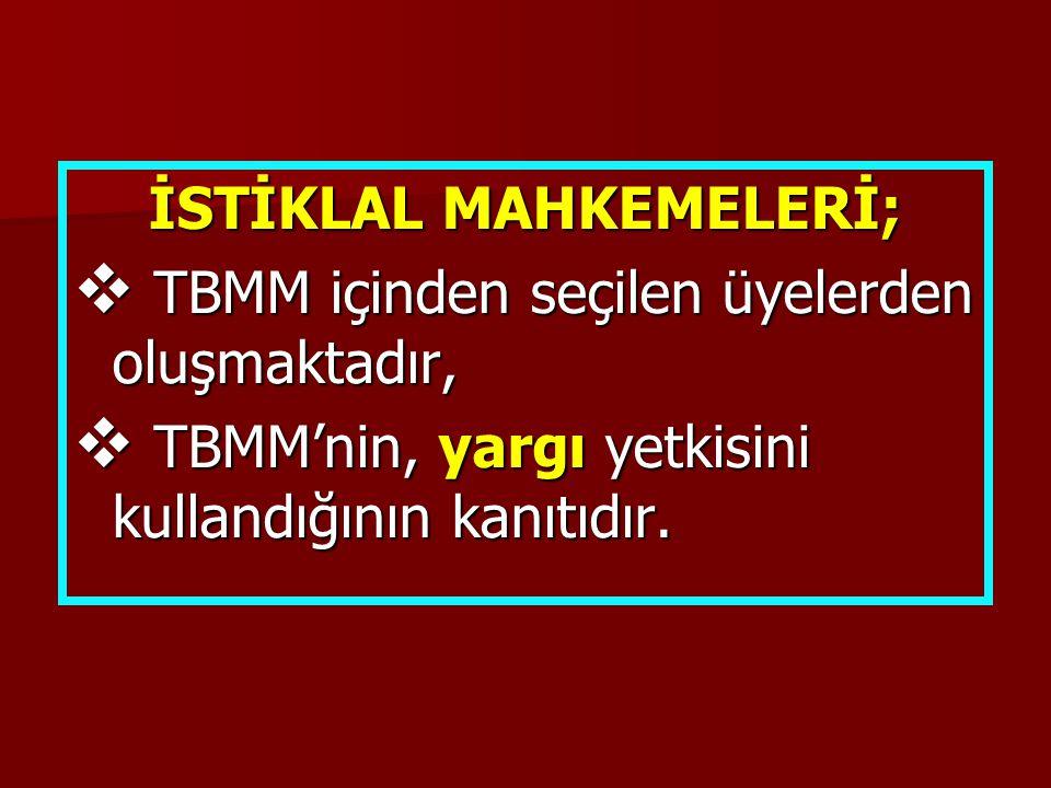 İSTİKLAL MAHKEMELERİ;