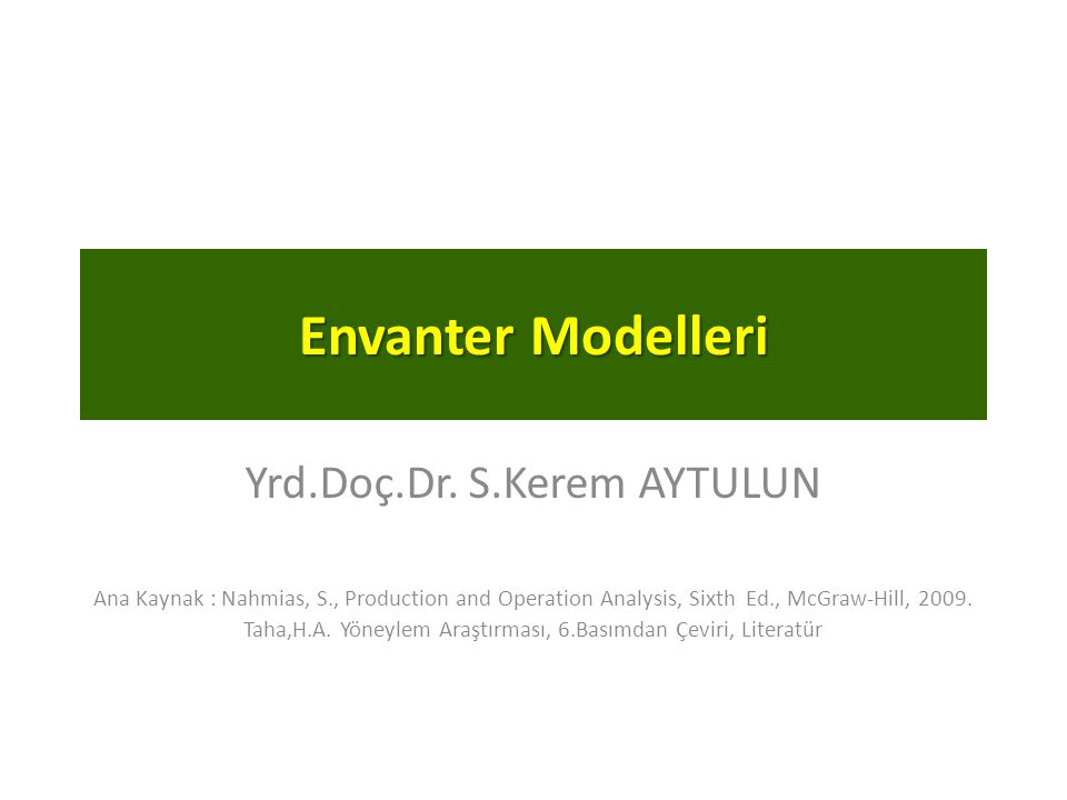 Envanter Modelleri Yrd.Doç.Dr. S.Kerem AYTULUN