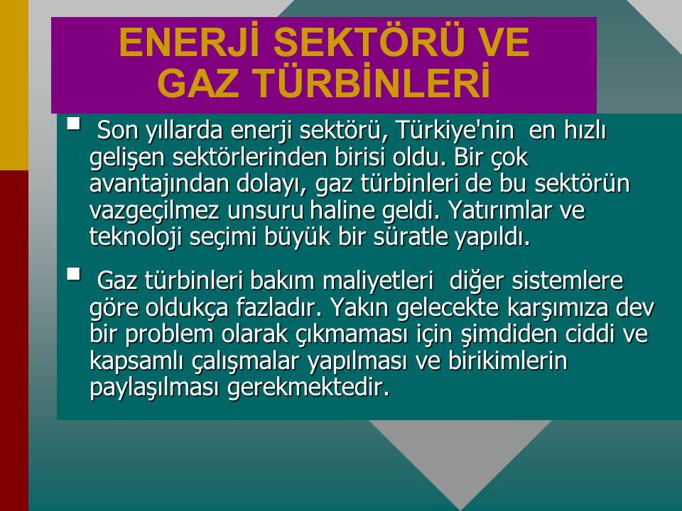 ENERJİ SEKTÖRÜ VE GAZ TÜRBİNLERİ