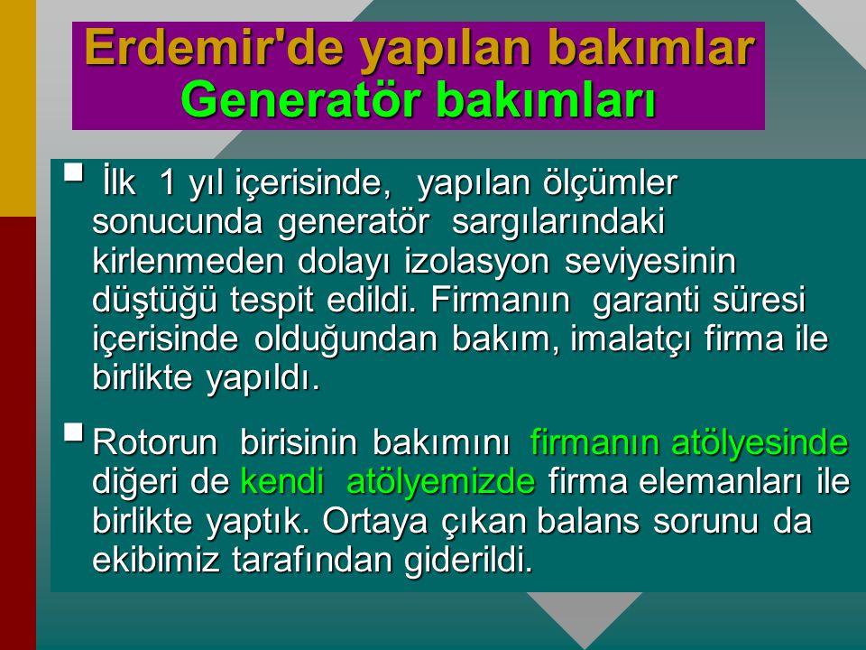 Erdemir de yapılan bakımlar Generatör bakımları