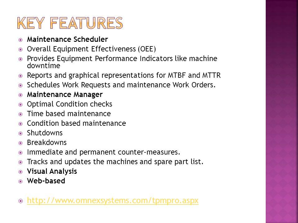 Key Features http://www.omnexsystems.com/tpmpro.aspx
