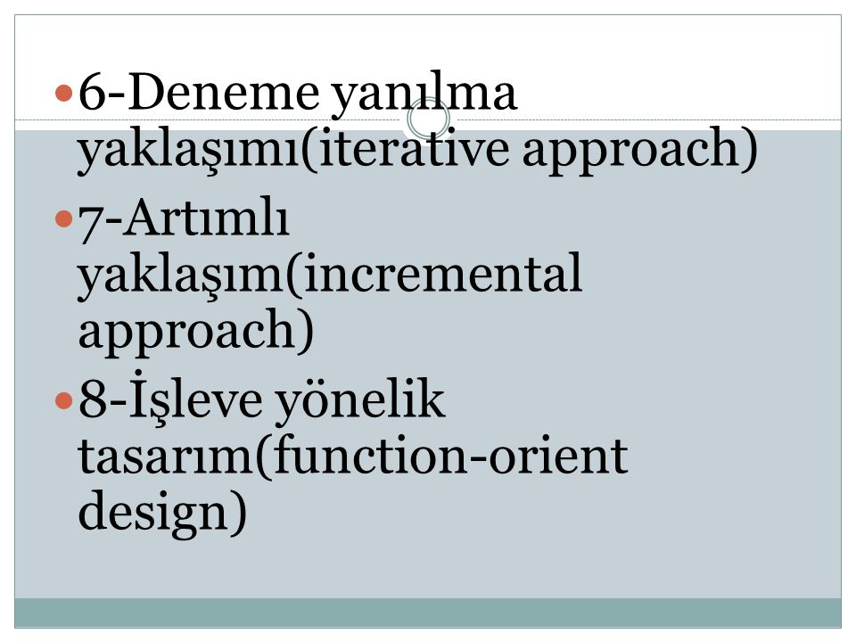 6-Deneme yanılma yaklaşımı(iterative approach)