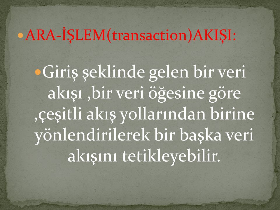 ARA-İŞLEM(transaction)AKIŞI: