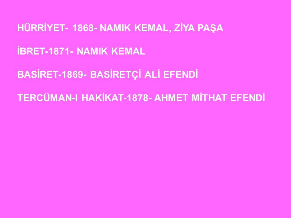 HÜRRİYET- 1868- NAMIK KEMAL, ZİYA PAŞA