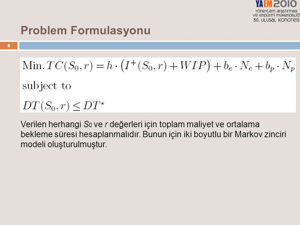 Problem Formulasyonu 8.