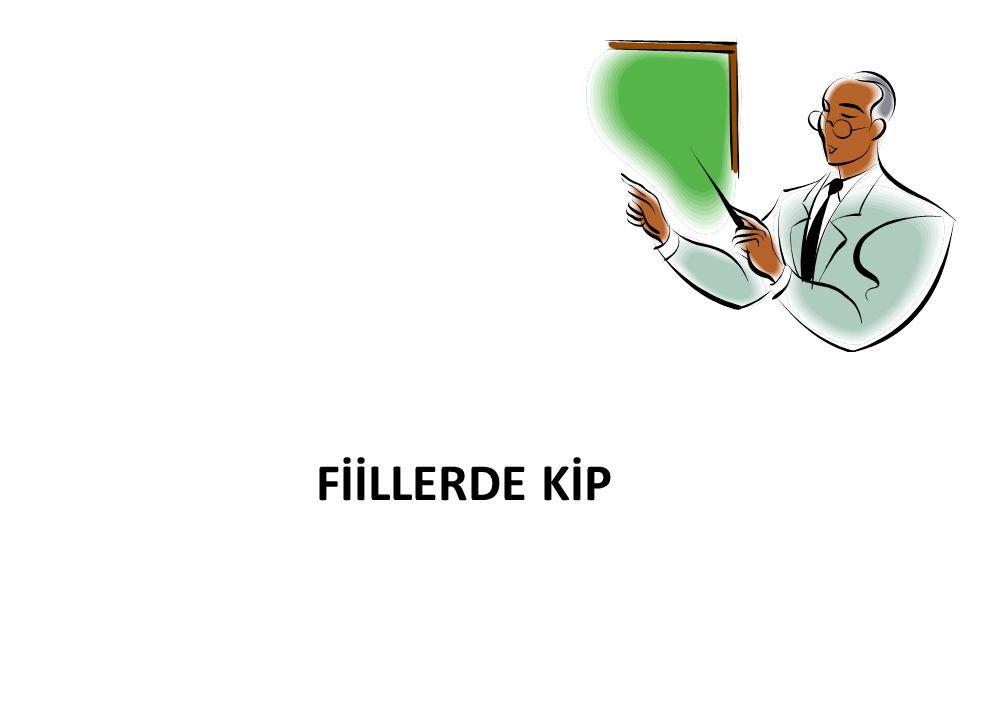 FİİLLERDE KİP