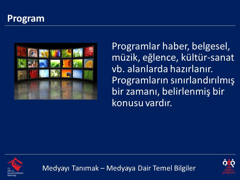Programlar haber, belgesel, müzik, eğlence, kültür-sanat