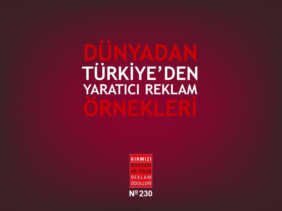 DÜNYADAN TÜRKİYE'DEN YARATICI REKLAM ÖRNEKLERİ No 230