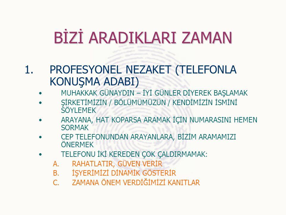 BİZİ ARADIKLARI ZAMAN PROFESYONEL NEZAKET (TELEFONLA KONUŞMA ADABI)