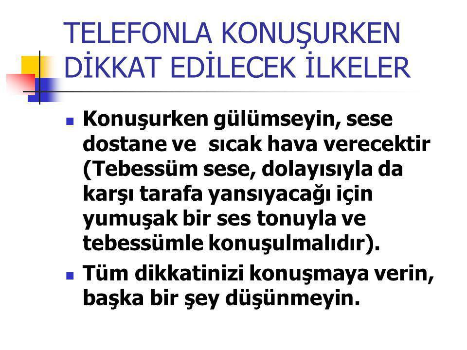 TELEFONLA KONUŞURKEN DİKKAT EDİLECEK İLKELER