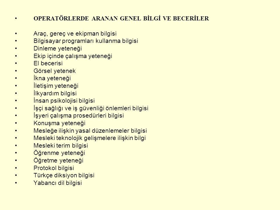 OPERATÖRLERDE ARANAN GENEL BİLGİ VE BECERİLER