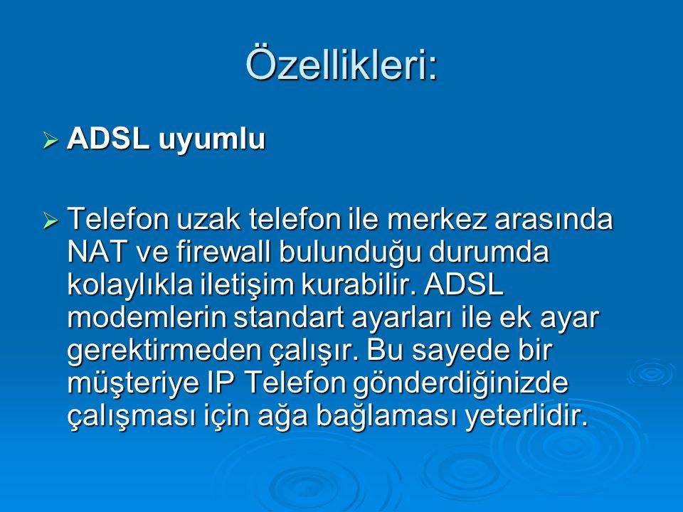 Özellikleri: ADSL uyumlu