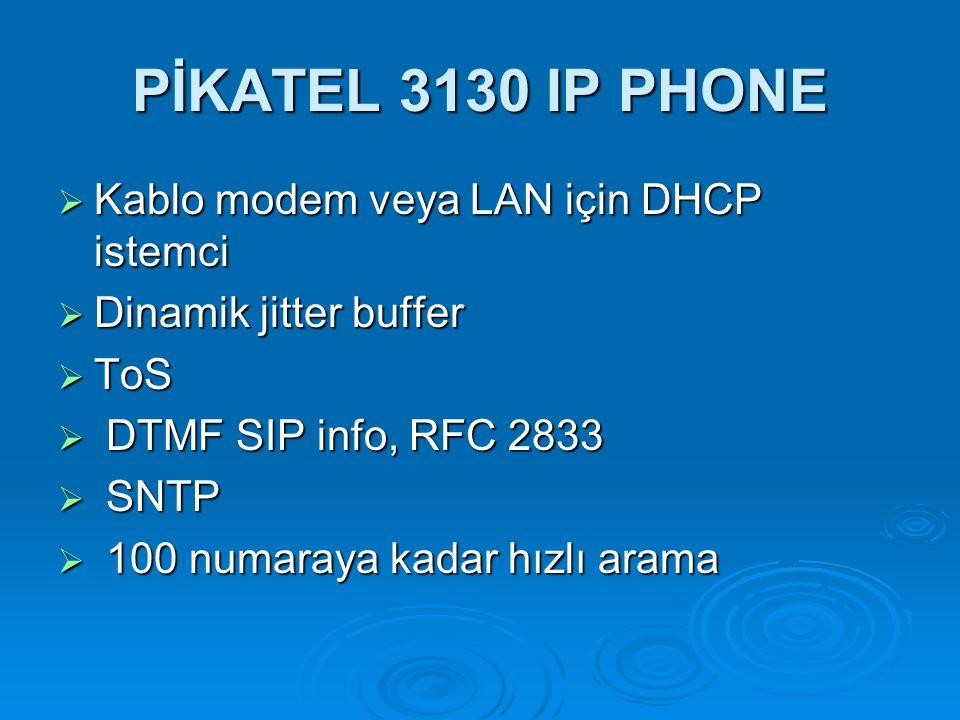 PİKATEL 3130 IP PHONE Kablo modem veya LAN için DHCP istemci