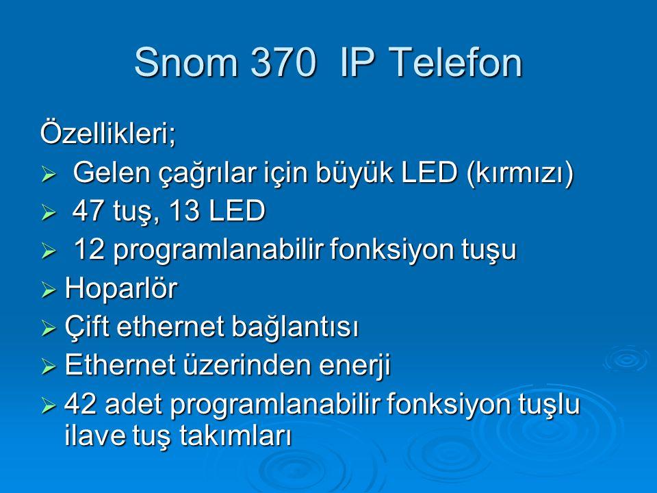 Snom 370 IP Telefon Özellikleri;