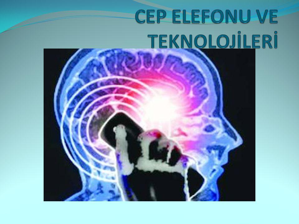 CEP ELEFONU VE TEKNOLOJİLERİ