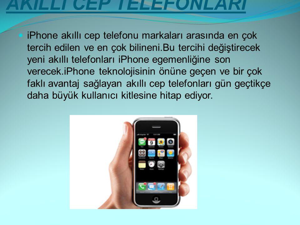 AKILLI CEP TELEFONLARI