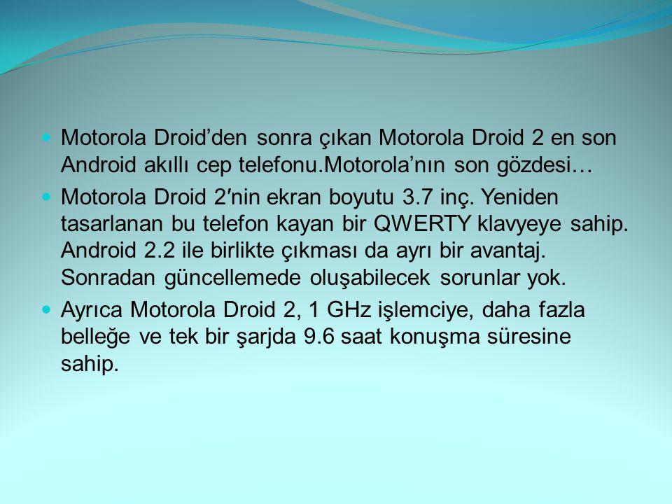 Motorola Droid'den sonra çıkan Motorola Droid 2 en son Android akıllı cep telefonu.Motorola'nın son gözdesi…