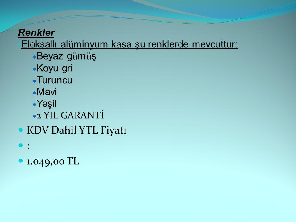 KDV Dahil YTL Fiyatı : 1.049,00 TL Renkler