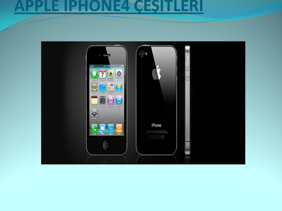APPLE İPHONE4 ÇEŞİTLERİ