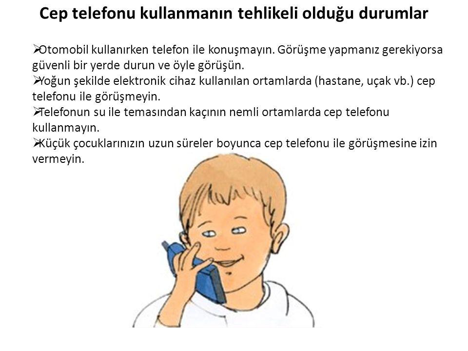 Cep telefonu kullanmanın tehlikeli olduğu durumlar