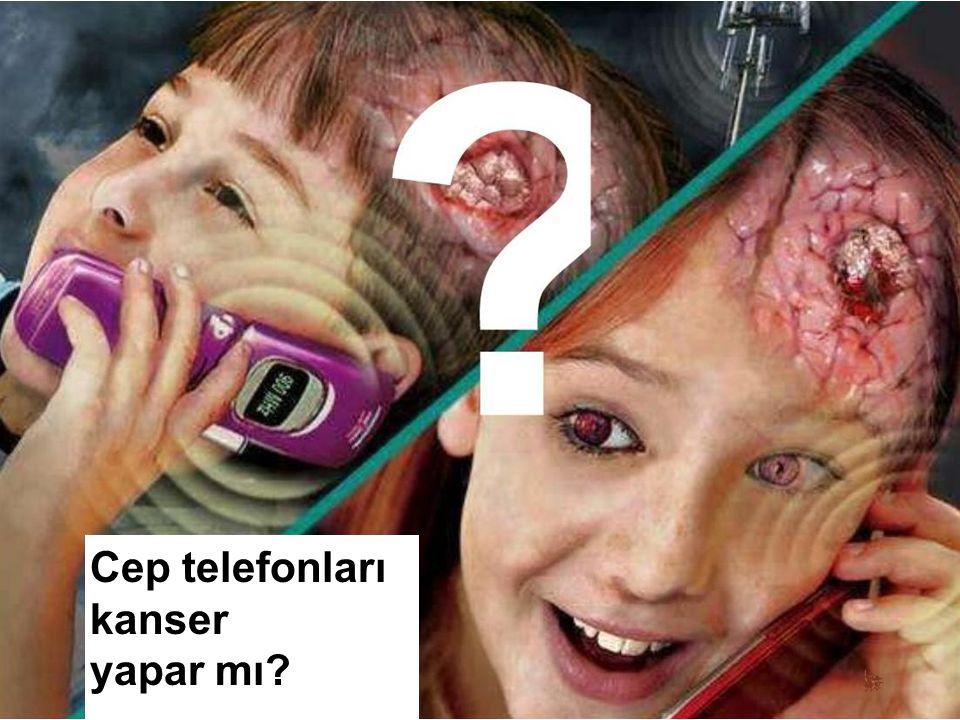 Cep telefonları kanser yapar mı
