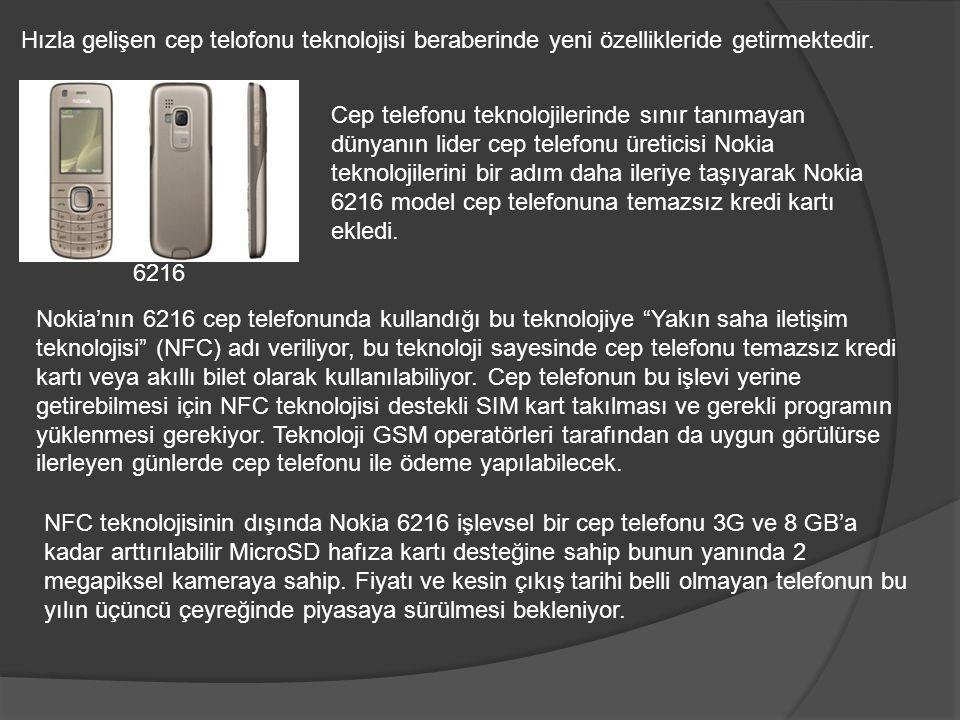 Hızla gelişen cep telofonu teknolojisi beraberinde yeni özellikleride getirmektedir.