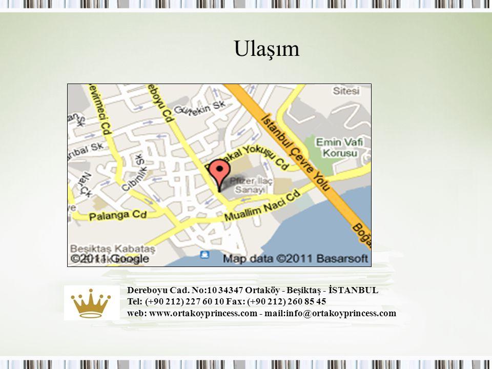 Ulaşım Dereboyu Cad. No:10 34347 Ortaköy - Beşiktaş - İSTANBUL
