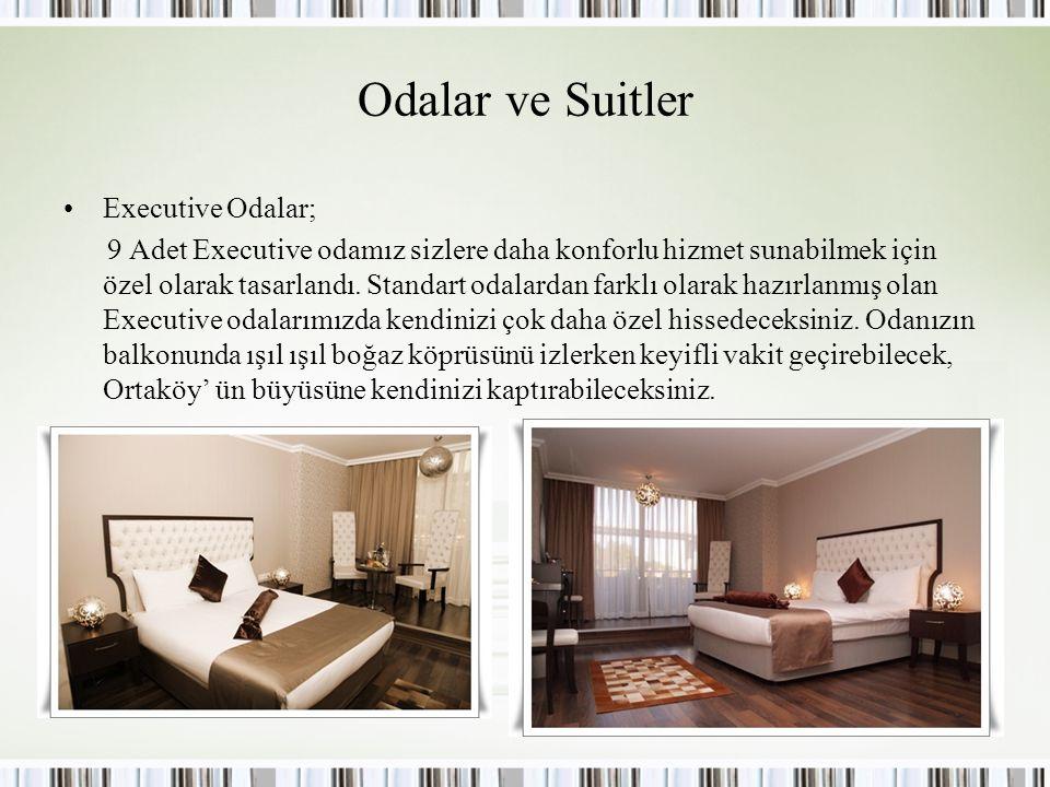 Odalar ve Suitler Executive Odalar;