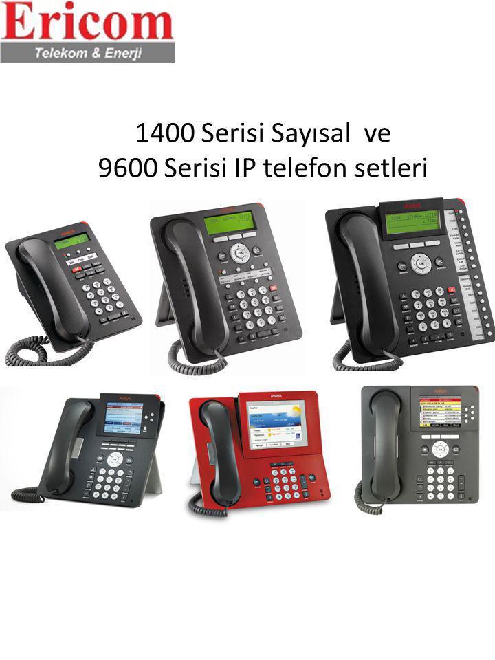 1400 Serisi Sayısal ve 9600 Serisi IP telefon setleri