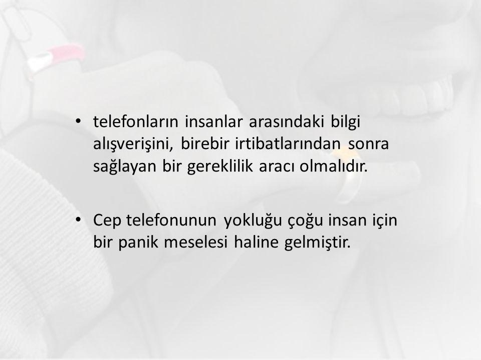 telefonların insanlar arasındaki bilgi alışverişini, birebir irtibatlarından sonra sağlayan bir gereklilik aracı olmalıdır.