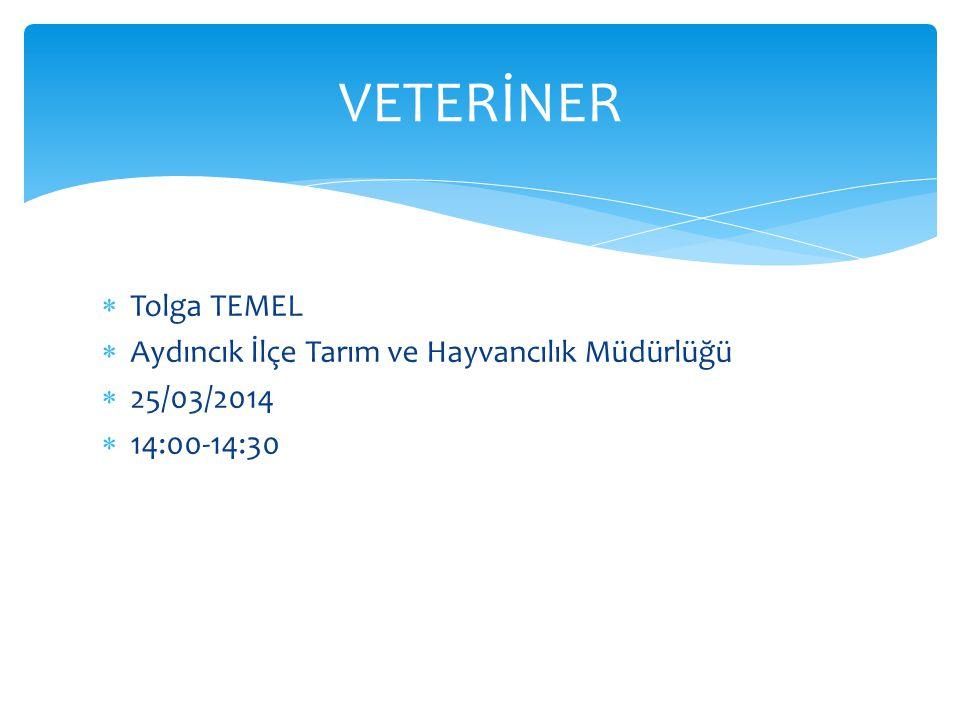 VETERİNER Tolga TEMEL Aydıncık İlçe Tarım ve Hayvancılık Müdürlüğü