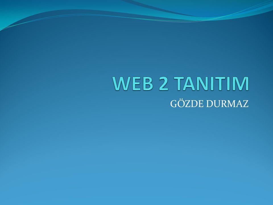 WEB 2 TANITIM GÖZDE DURMAZ