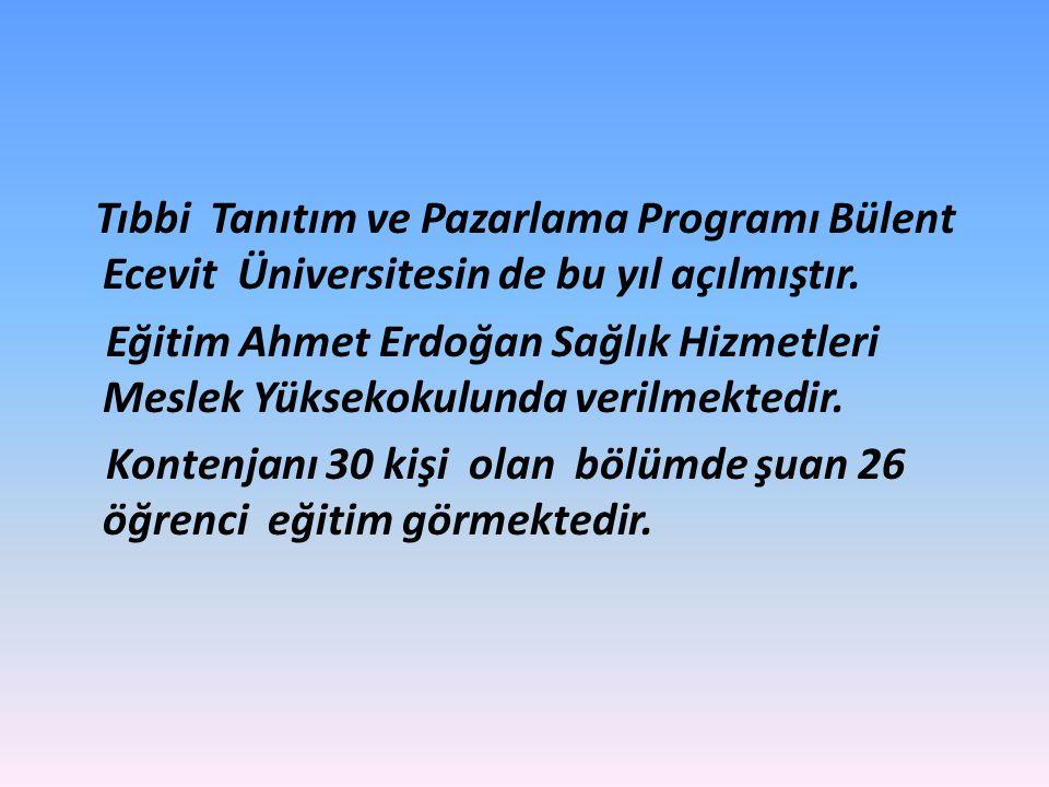 Tıbbi Tanıtım ve Pazarlama Programı Bülent Ecevit Üniversitesin de bu yıl açılmıştır.