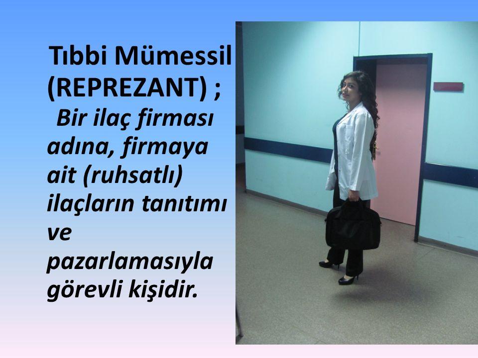 Tıbbi Mümessil (REPREZANT) ; Bir ilaç firması adına, firmaya ait (ruhsatlı) ilaçların tanıtımı ve pazarlamasıyla görevli kişidir.