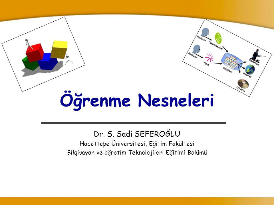 Öğrenme Nesneleri Dr. S. Sadi SEFEROĞLU