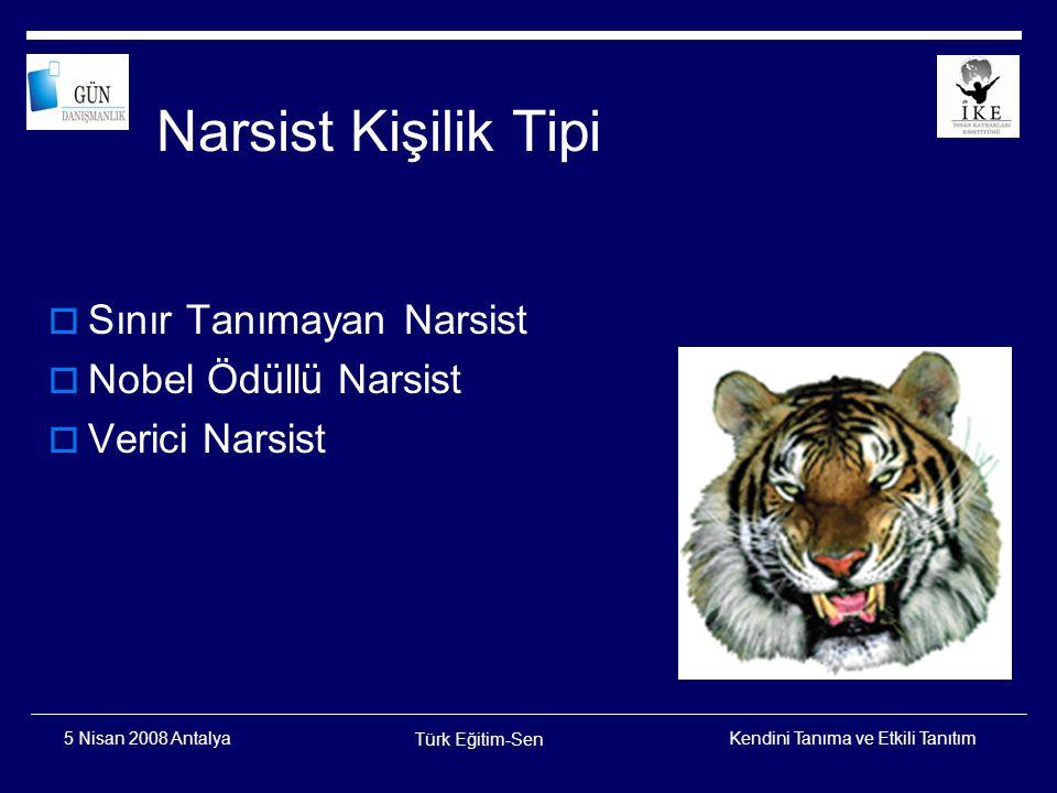 Narsist Kişilik Tipi Sınır Tanımayan Narsist Nobel Ödüllü Narsist