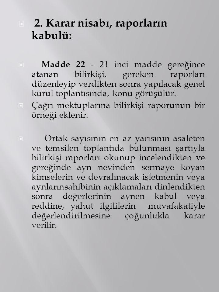 2. Karar nisabı, raporların kabulü: