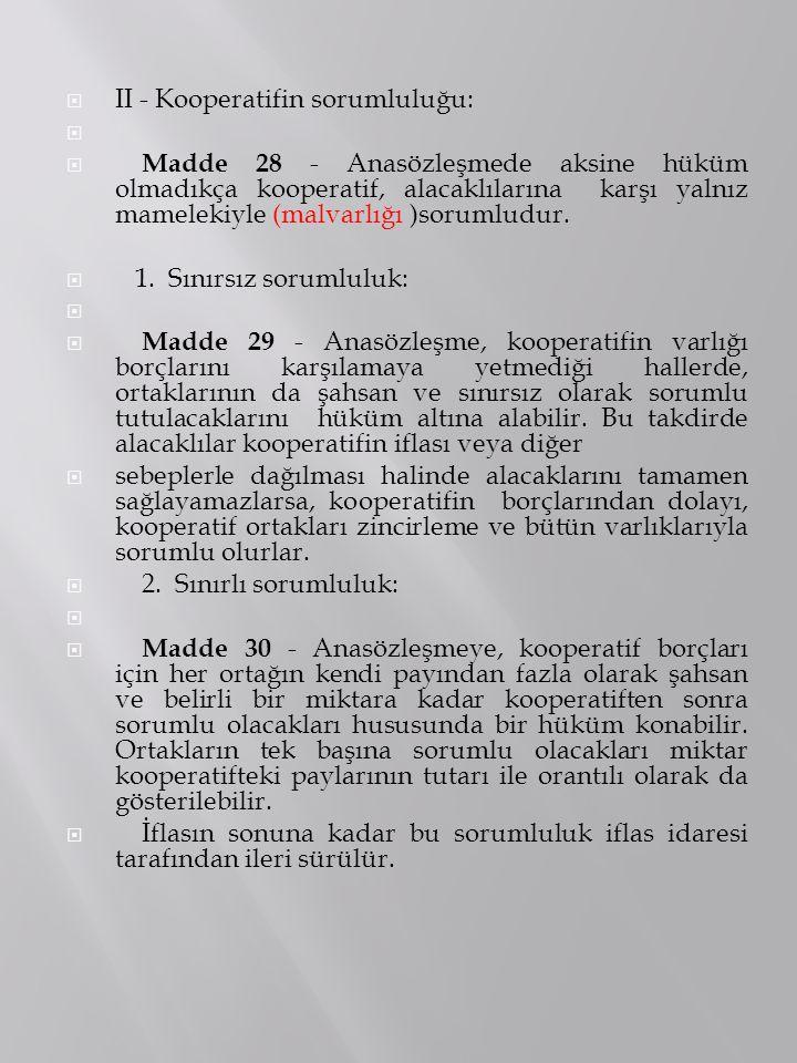 II - Kooperatifin sorumluluğu: